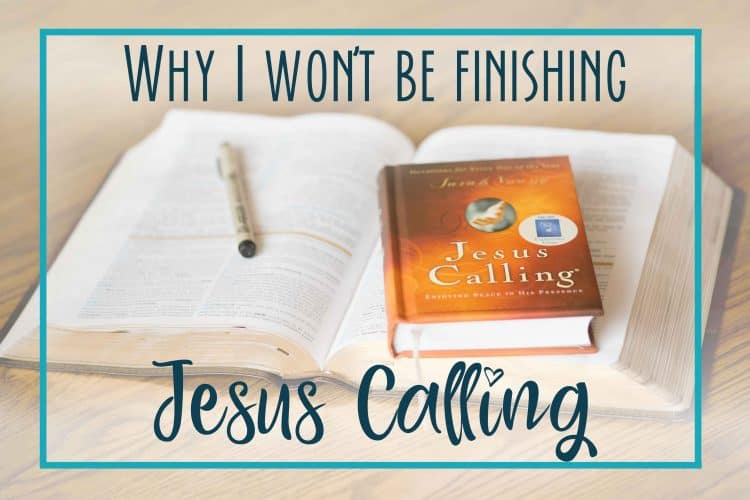 """Why I Won't Be finishing """"Jesus Calling"""" By Sarah Young"""