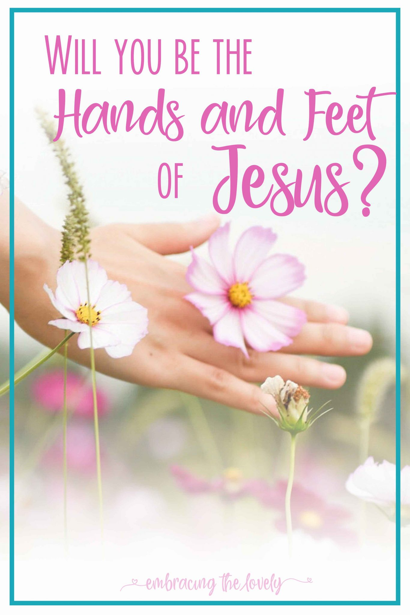 God has called you to be His hands and feet to the world around you. Accept His challenge and labor for Him!