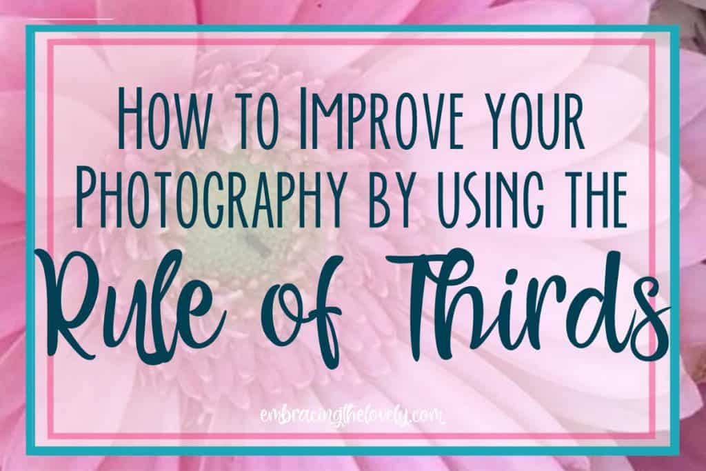 How to Improve your Photography by Using the Rule of Thirds in Photography Composition with Hey Creative Sister