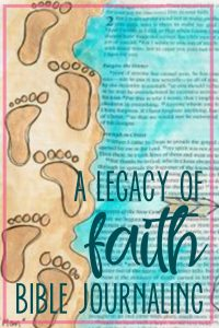 A Legacy of Faithfulness- A Bible Journaling with Hey Creative Sister