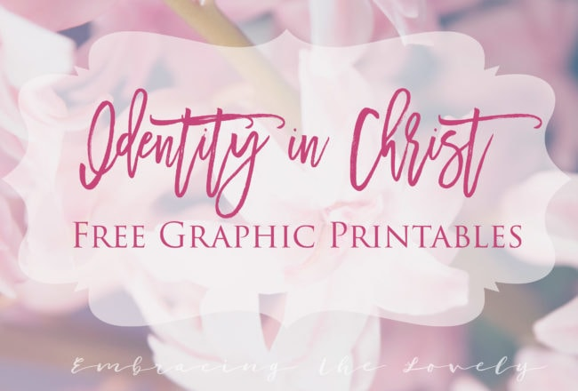 Identity in Christ Free Graphic Printables