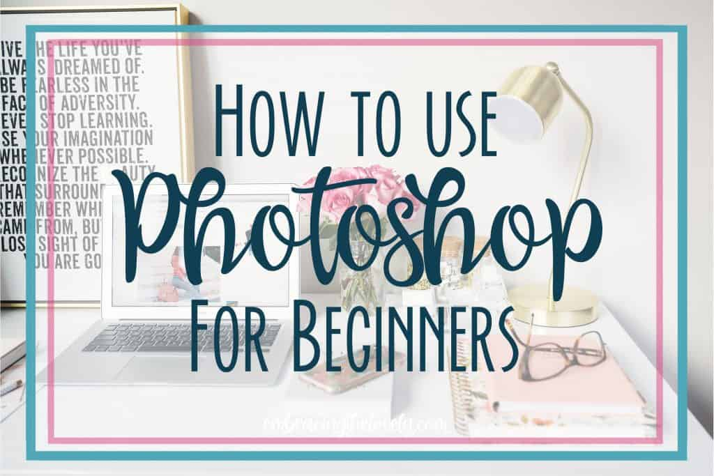 Are you looking to learn the basics of Photoshop? Learn How to Use Photoshop for beginners for beginners and make your images stand out with Hey Creative Sister