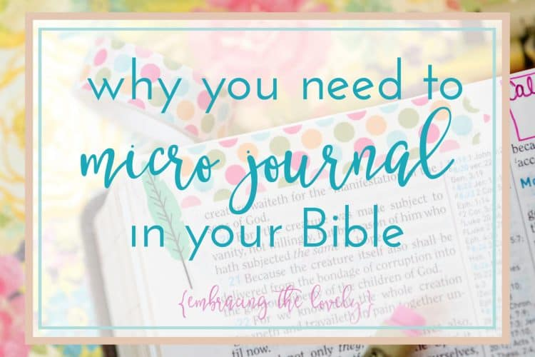Why you Need to Micro Bible Journal in Your Bible [Writing in the Margins of Your Bible]