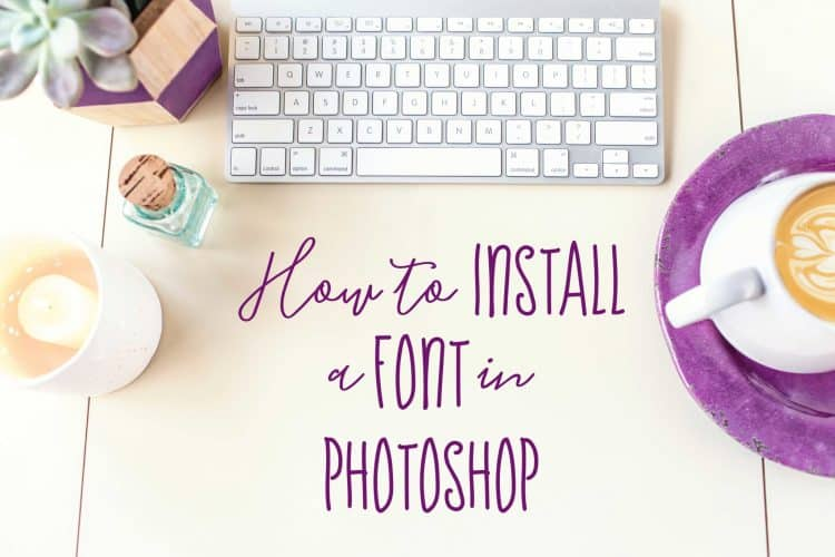 How to Install a Font into Photoshop