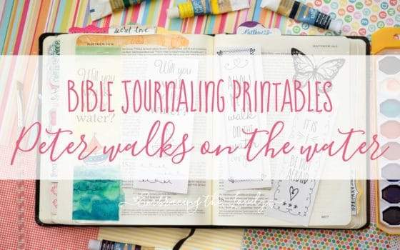 Peter Walks On The Water+Free Bible Journaling Printables