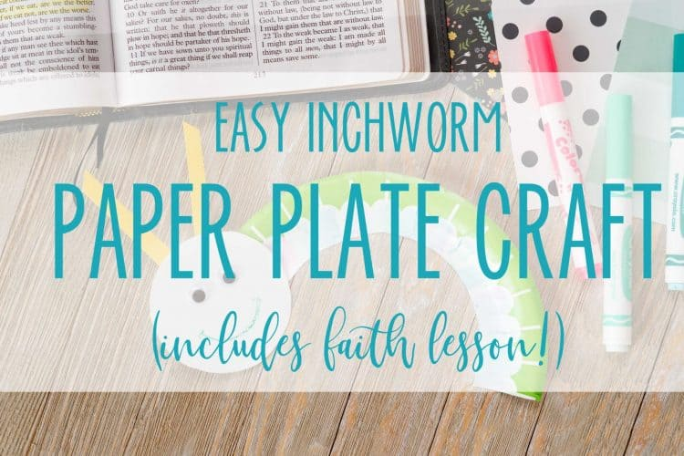Easy Paper Plate Crafts for Kids- Inchworm + Faith Lesson!