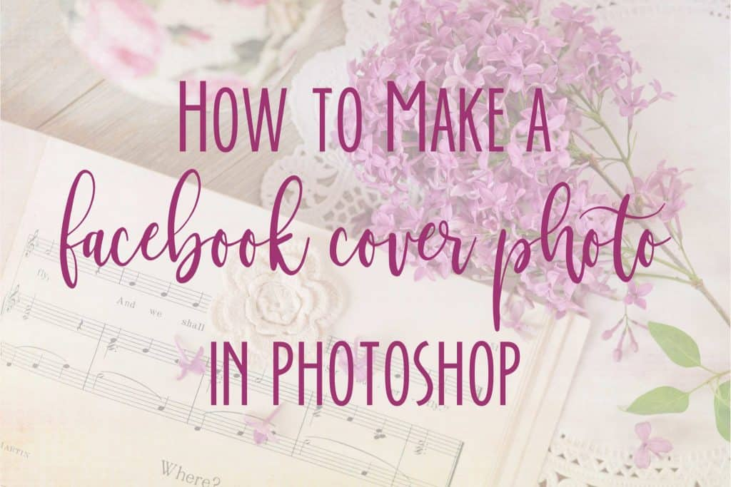Is Photoshop Intimidating? Learn How to Make Your Own Facebook Cover Photo in Adobe Photoshop with Hey Creative Sister