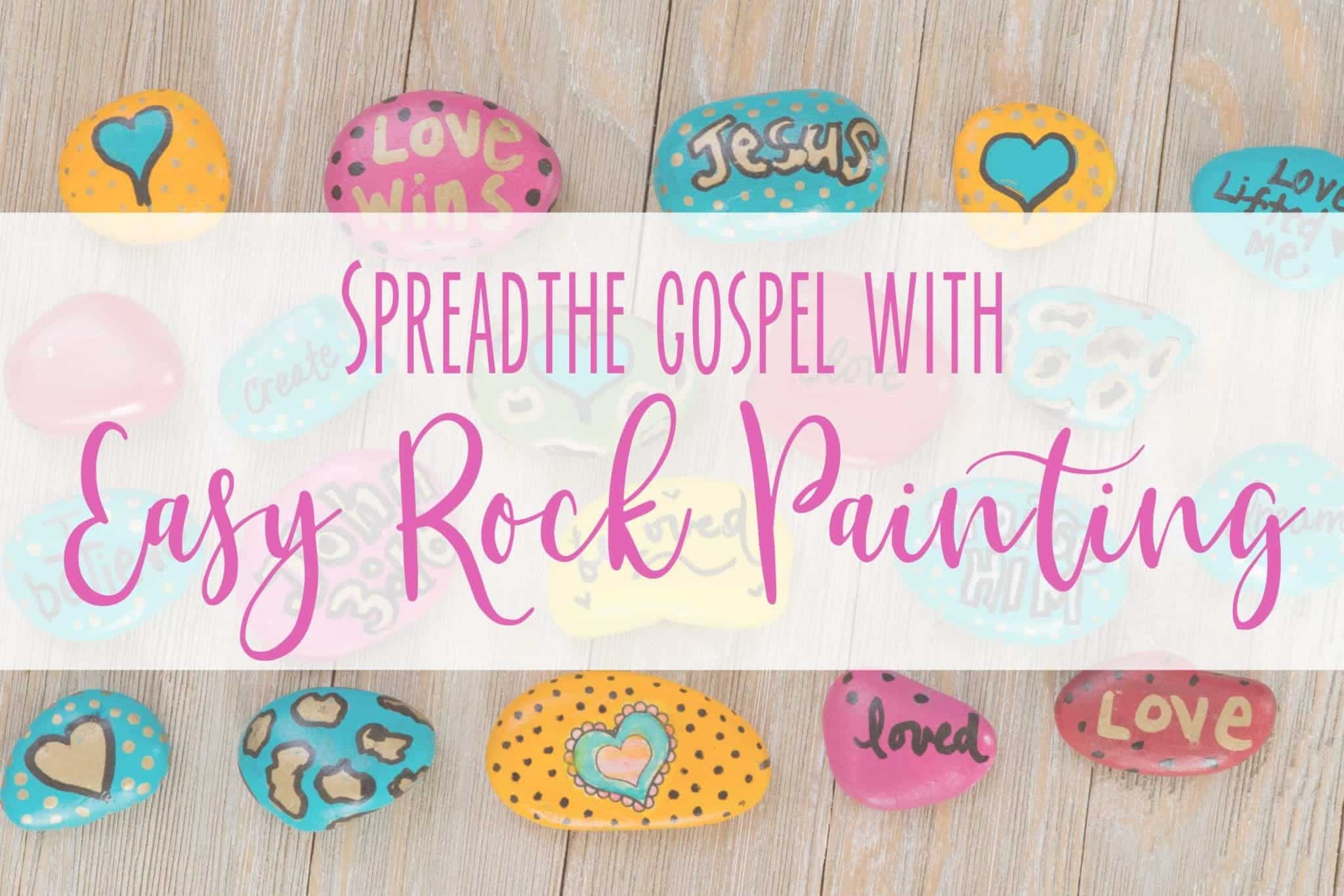 Spread The Gospel With Easy Rock Painting