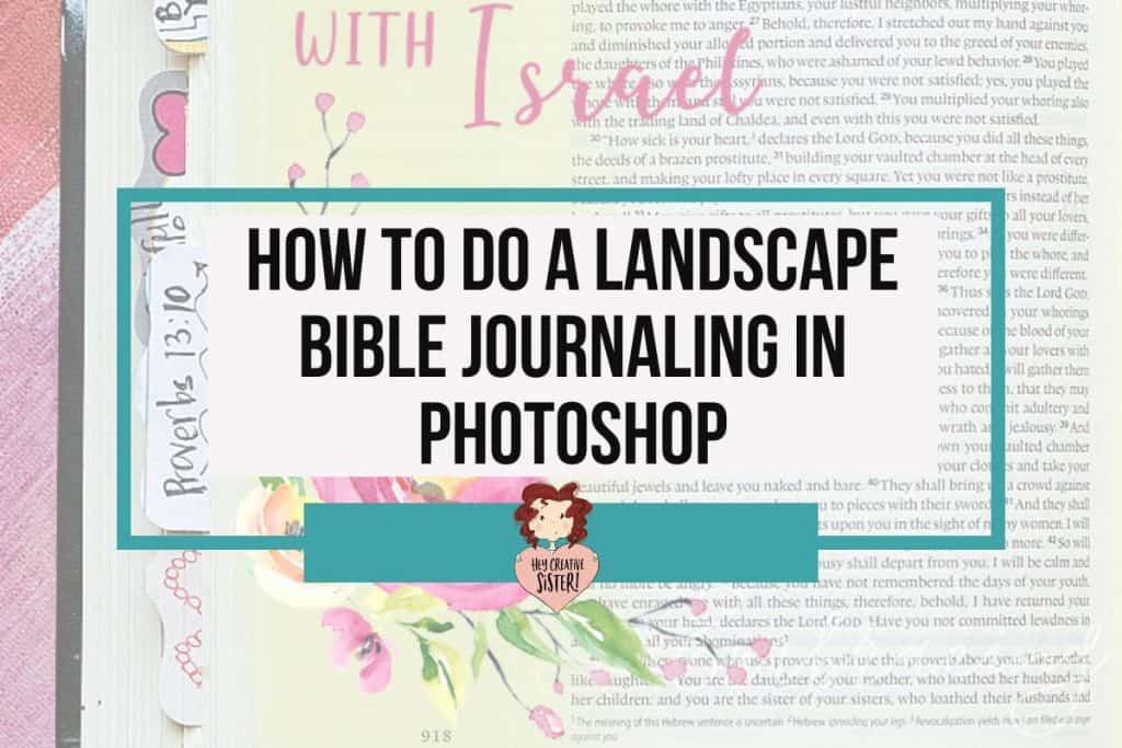 How to do a Landscape Digital Bible Journaling in Photoshop