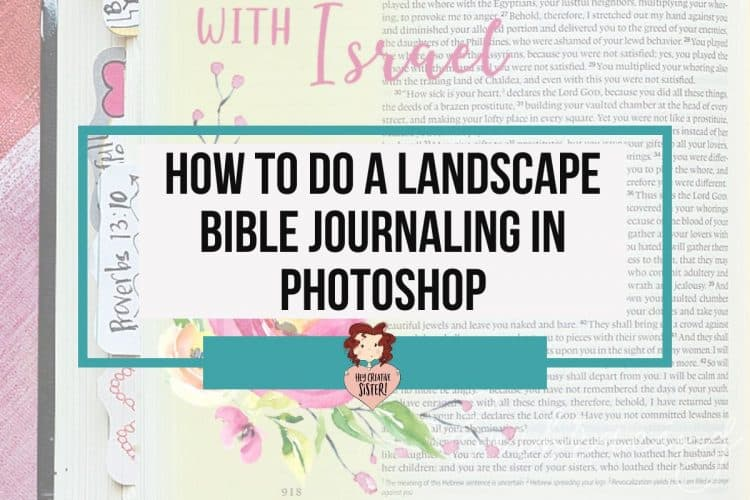 How to Do A Landscape Digital Bible Journaling