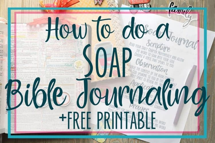 How To Do a Creative Soap Bible Journaling +free printable