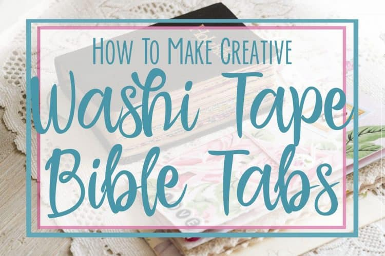 How To Make Creative Washi Tape Bible Divider Tabs