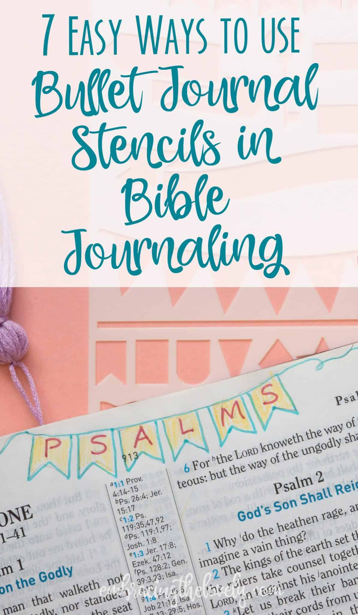Get Creative in your Bible Study by Using These 7 methods to use Stencils in your Bible Journaling with Hey Creative Sister
