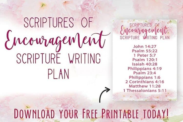 Bible Scriptures About Encouragement+ Scripture Writing Plan