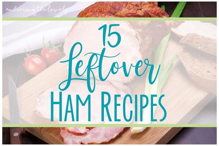 15 Ham Recipes with Leftovers
