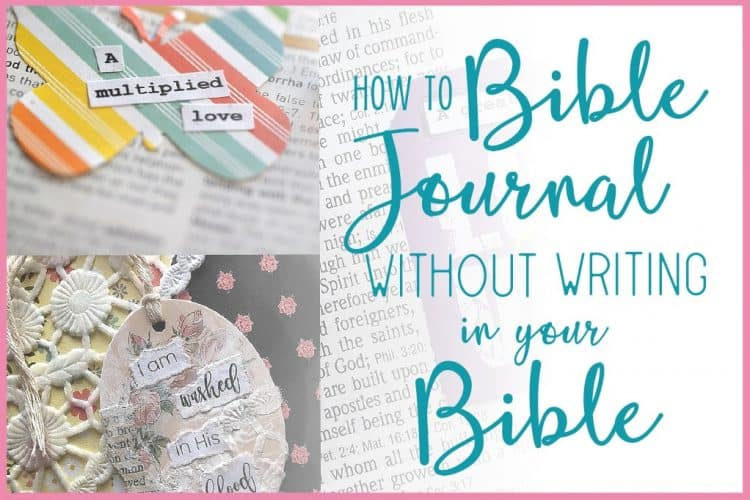 How To Bible Journal Without Writing in Your Bible