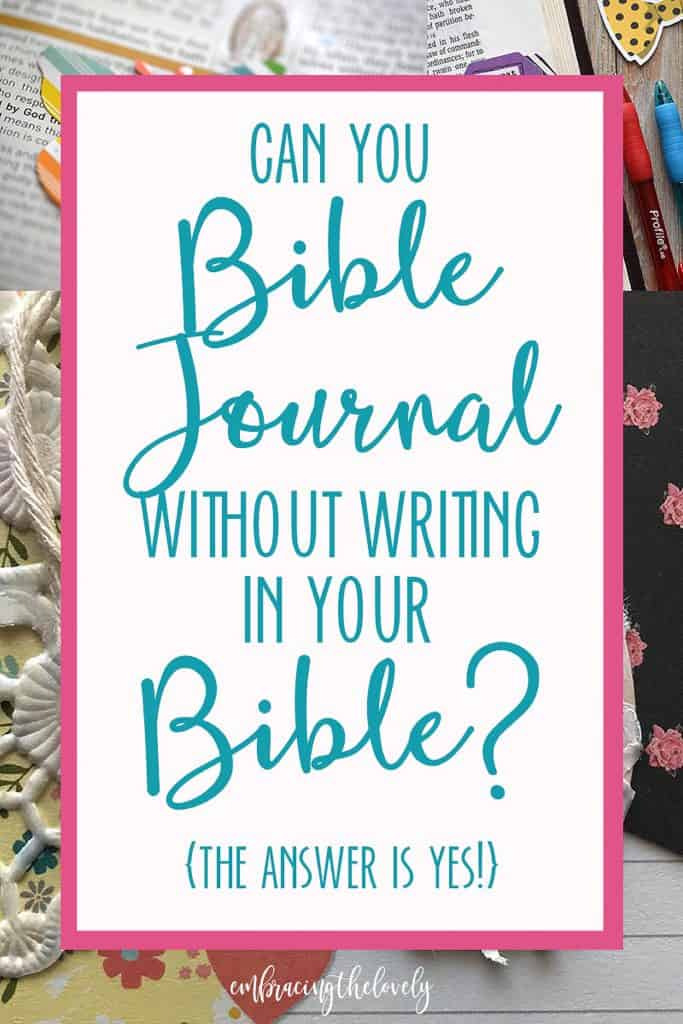 Can you Really Bible Journal Without Writing in Your Bible with Hey Creative Sister