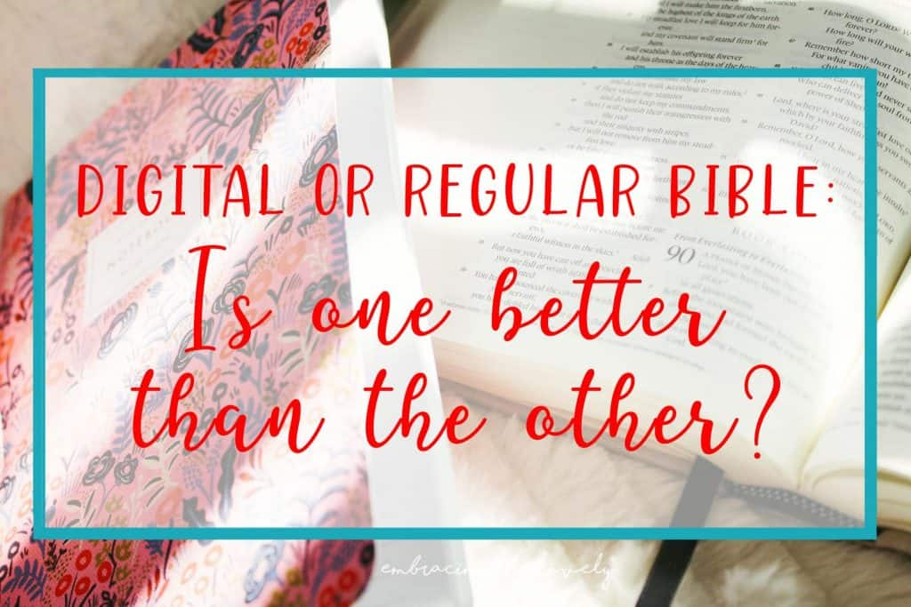 Digital or Regular Bible Which is Best for You with Hey Creative Sister