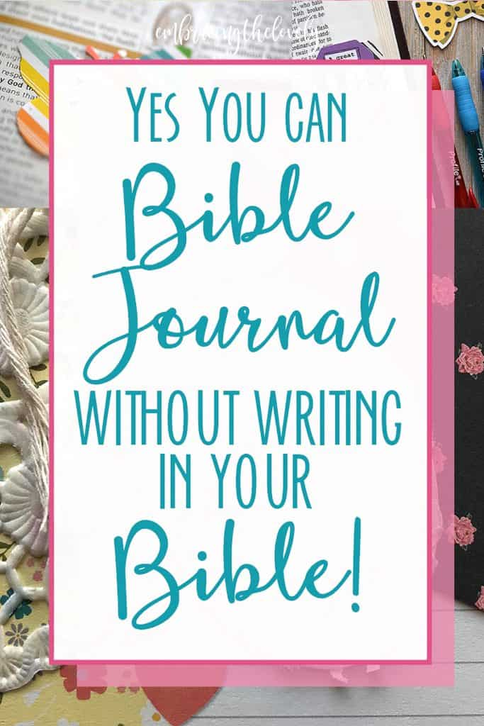 Yes! You can Bible Journal Without Writing in Your Bible! with Hey Creative Sister