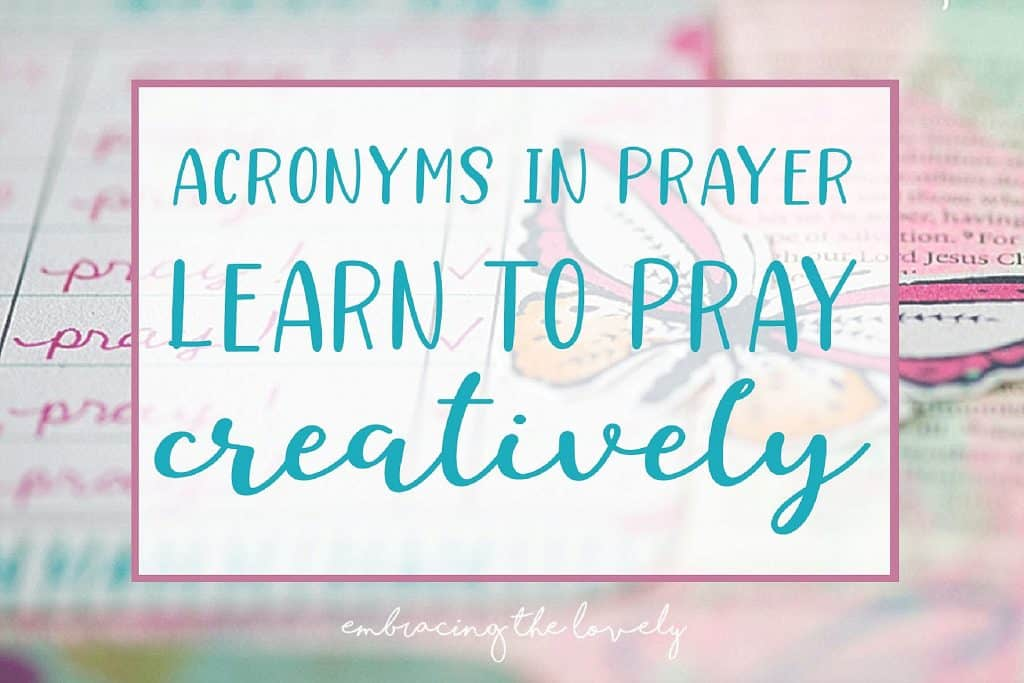 Acronyms in Prayer- Learning to Pray Creatively