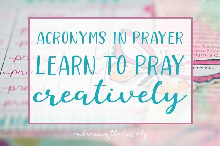 Pray Creatively with these Acronyms in Prayer