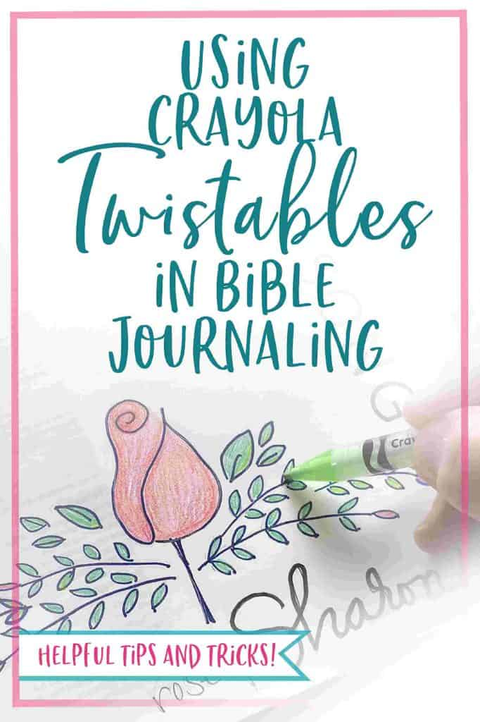 The Benefits of Crayola Twistables Crayons to Bible Journal