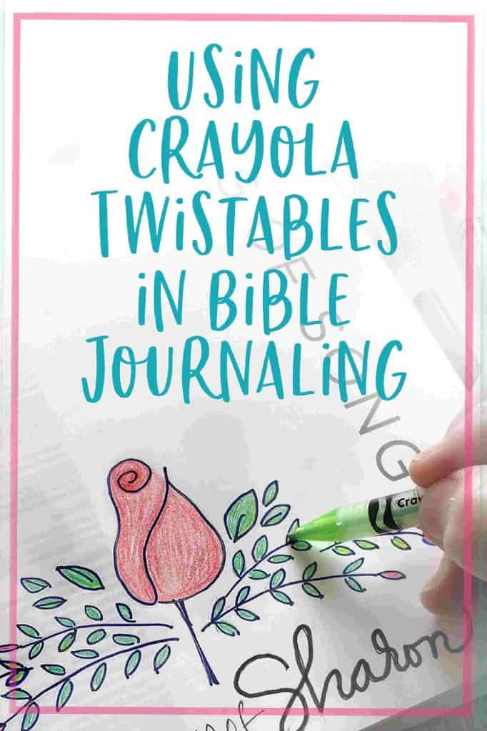 Using Crayola Twistables in Bible Journaling-Bible Journaling with Crayons