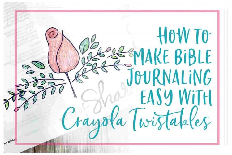 How to Make Bible Journaling Easy with Crayola Twistables