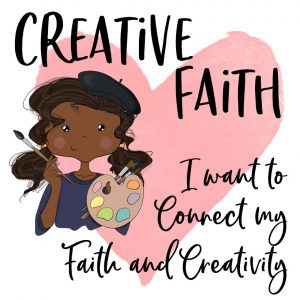 Creative Faith I want to connect my faith and creativity