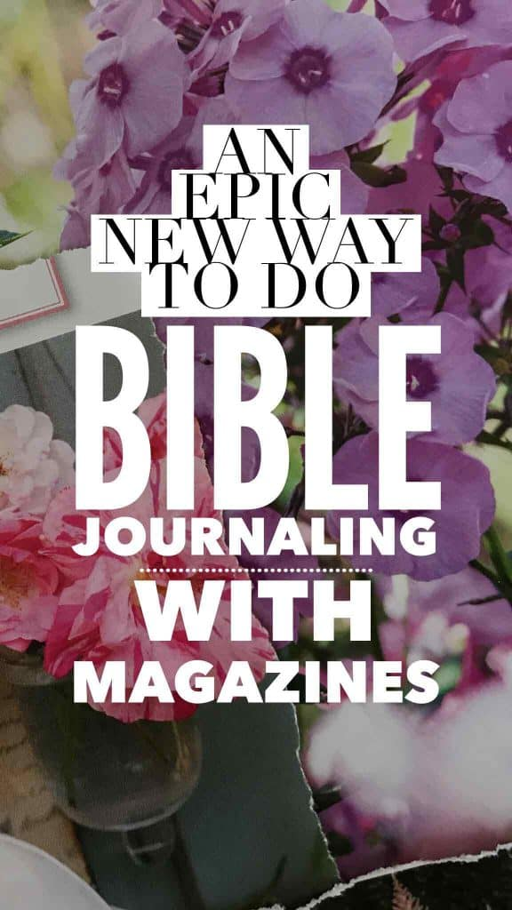 Yes, You Can Do Mixed Media Bible Journaling With Magazines