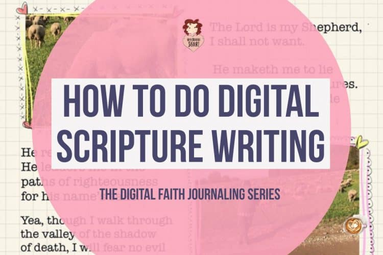 How to do Digital Scripture Writing