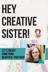 Hey Creative Sister!  Let's Create Something Beautiful Together and Glorify God!