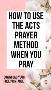 Use the A.C.T.S Prayer Model for a More Focused Prayer Life!