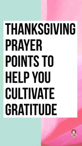 Thanksgiving Prayer Points to Cultivate Gratitude