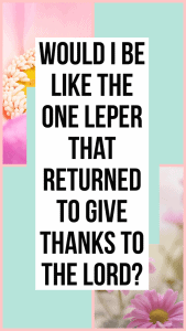 Only One Leper Returned to Give Thanks