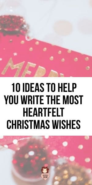 10 Ideas to Help you Write the Most Heartfelt Christmas Wishes