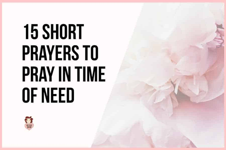 Short Prayers to Pray in Time of Need