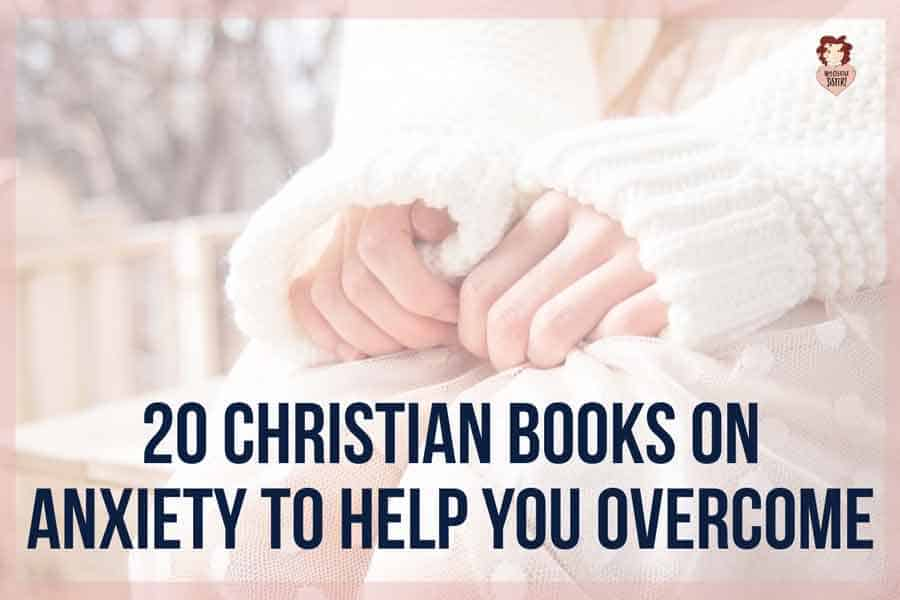Christian Books on Anxiety