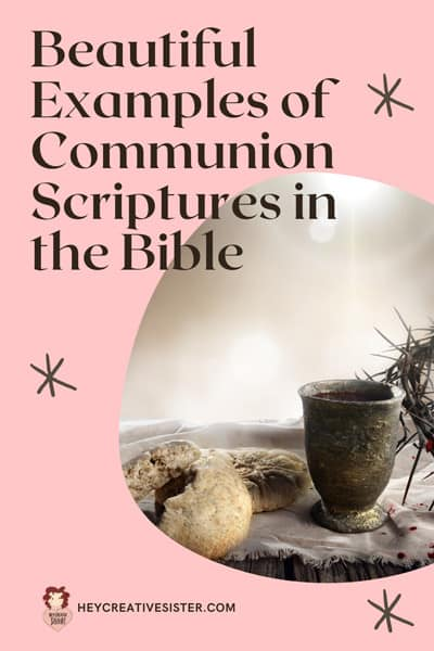 Beautiful Examples of Communion Scriptures in the Bible