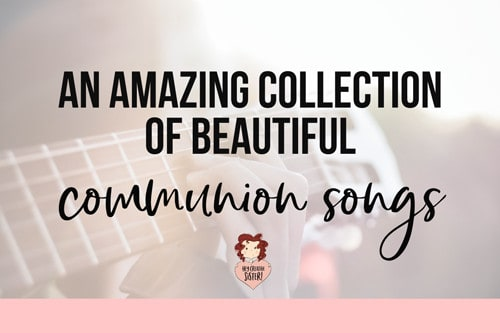 A Beautiful Selection of Communion Songs